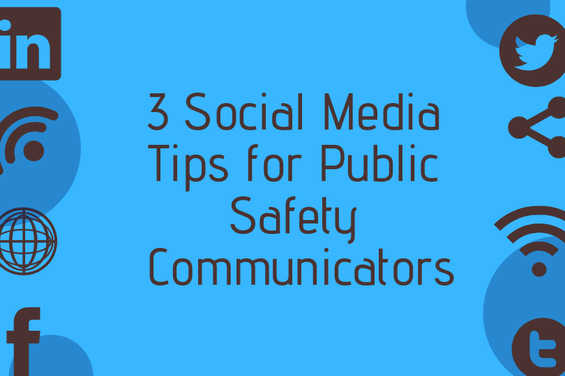 3 Social Media Tips for Public Safety Communicators