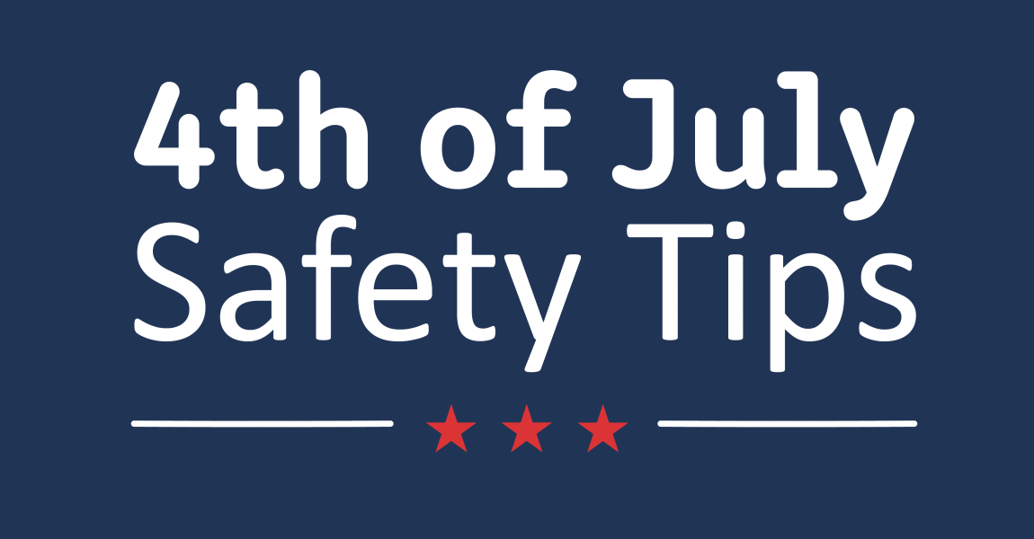 Top Tips for a Safe Fourth of July